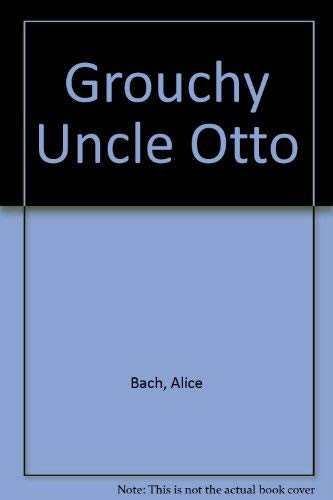 9780060203450: Grouchy Uncle Otto