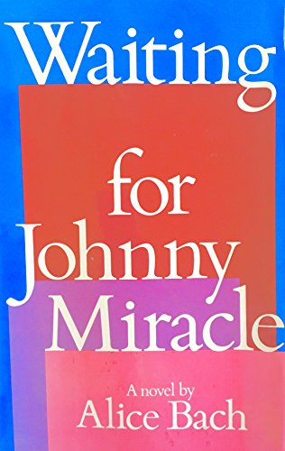 9780060203481: Waiting for Johnny Miracle: A novel