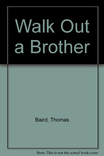 9780060203566: Walk Out a Brother