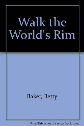 9780060203801: Walk the World's Rim