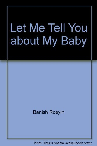 9780060203832: Let Me Tell You about My Baby