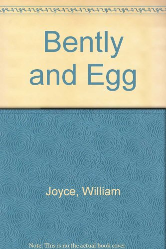 Bently and Egg: Joyce, William