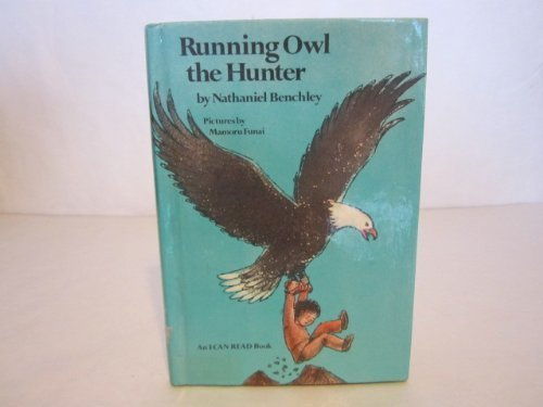 9780060204532: Running Owl the hunter (An I can read history book)
