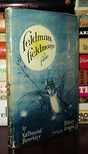 Feldman Fieldmouse a Fable: Benchley, Nathaniel With Illustrations By Hilary Knight