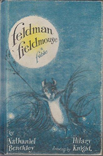 9780060204846: Feldman Fieldmouse : A Fable