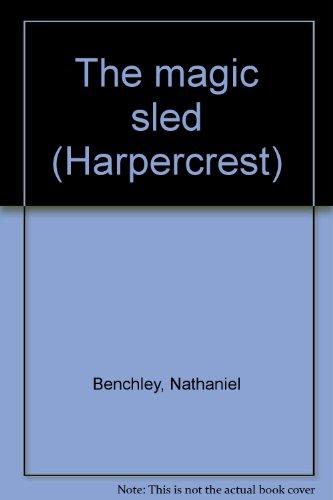 The magic sled (Harpercrest): Benchley, Nathaniel