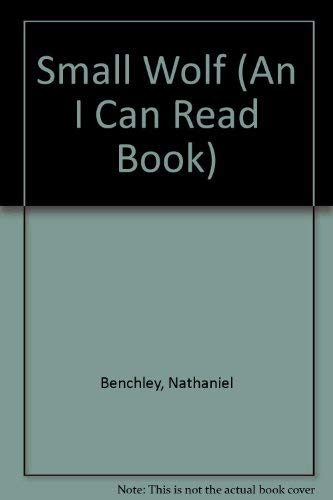 Small Wolf (An I Can Read Book): Nathaniel Benchley