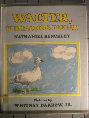 Walter, the Homing Pigeon: Benchley, Nathaniel, Darrow,