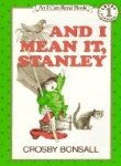 9780060205676: And I mean it, Stanley, (An Early I can read book)