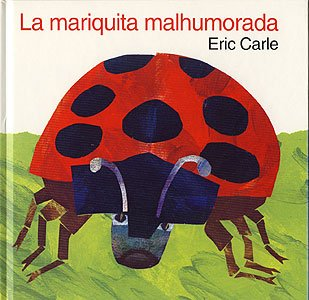 La Mariquita Malhumorada / Grouchy Ladybug (The Grouchy Ladybug) (Spanish Edition) (0060205695) by Eric Carle; Simon Saad L'Hoeste
