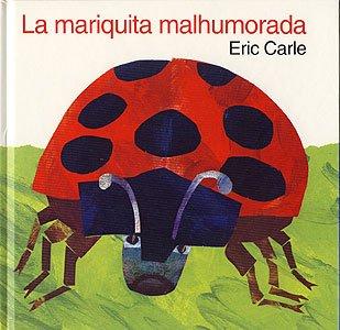 La Mariquita Malhumorada / Grouchy Ladybug (The Grouchy Ladybug) (Spanish Edition) (9780060205690) by Eric Carle; Simon Saad L'Hoeste