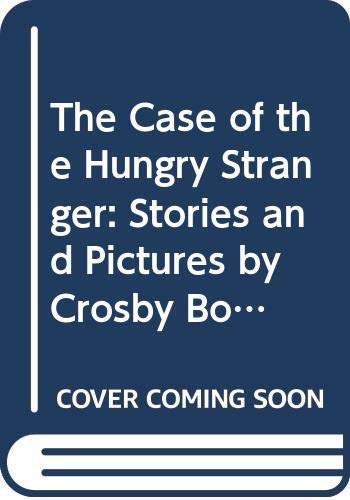 The Case of the Hungry Stranger: Stories and Pictures by Crosby Bonsall (I Can Read!) (0060205709) by Crosby Newell Bonsall