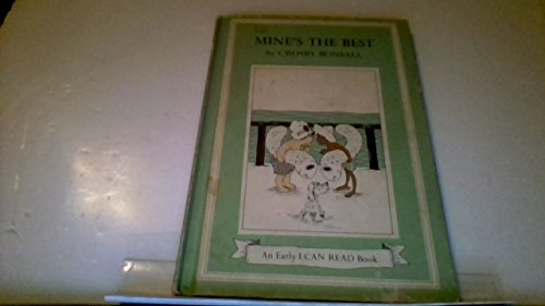 9780060205775: Mine's the best, (An Early I can read book)