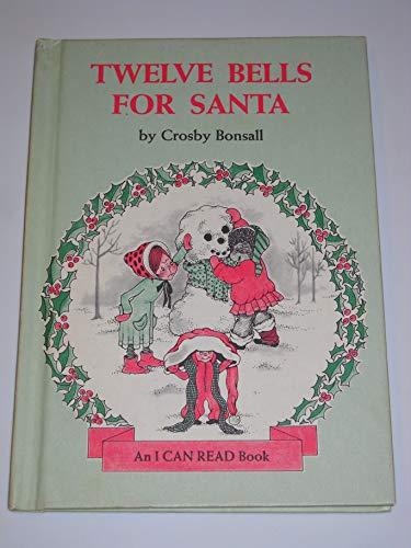 9780060205812: Twelve Bells for Santa (An I Can Read Book)
