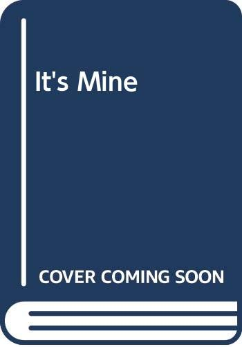 9780060205867: It's Mine
