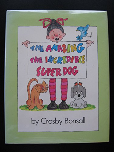9780060205904: The amazing, the incredible super dog