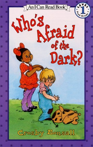 Who's Afraid of the Dark? (An Early I Can Read Book) (0060205997) by Crosby Bonsall