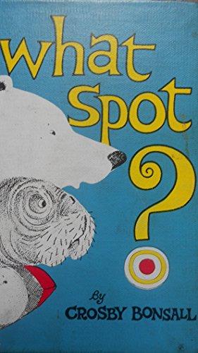 9780060206116: What Spot?