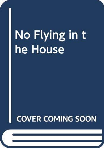 9780060206420: No Flying in the House