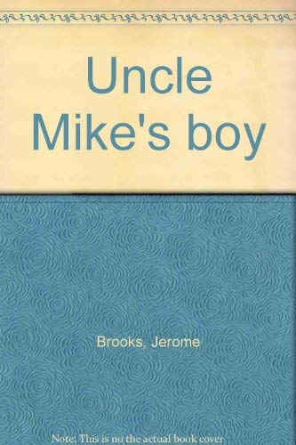 9780060206536: Uncle Mike's boy