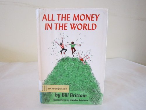 9780060206765: All the Money in the World