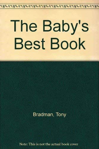9780060207168: The Baby's Best Book