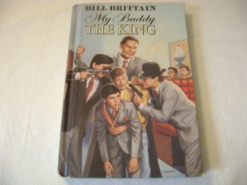 9780060207243: My Buddy, the King: A Novel