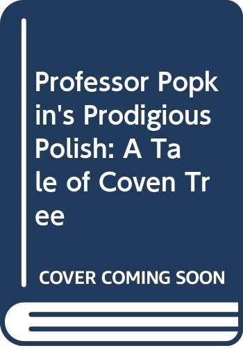 9780060207267: Professor Popkin's Prodigious Polish: A Tale of Coven Tree