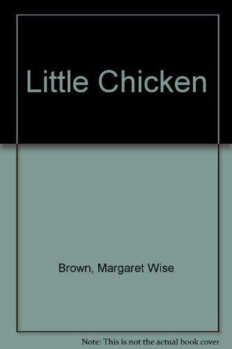 Little Chicken: Brown, Margaret Wise