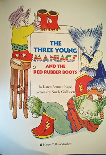 9780060207779: The Three Young Maniacs and the Red Rubber Boots