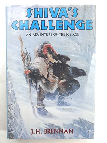 Shiva's Challenge: An Adventure of the Ice Age: Brennan, J. H.
