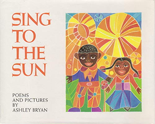 9780060208295: Sing to the Sun: Poems and Pictures