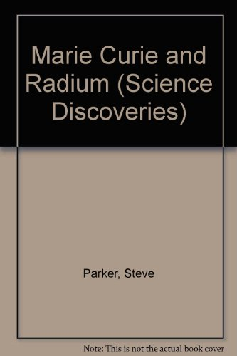 9780060208479: Marie Curie and Radium (Science Discoveries)