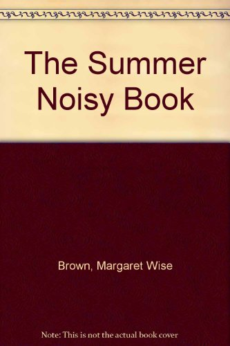 9780060208561: The Summer Noisy Book
