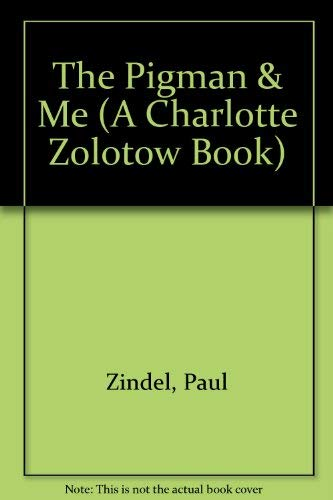 9780060208585: The Pigman & Me (A Charlotte Zolotow Book)
