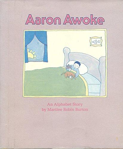 9780060208929: Aaron Awoke: An Alphabet Story