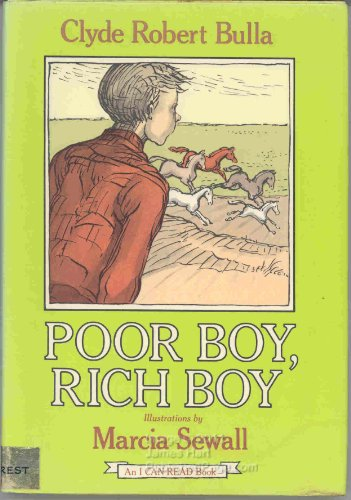 Poor Boy, Rich Boy: Bulla, Clyde Robert with Illustrations by Marcia Sewall