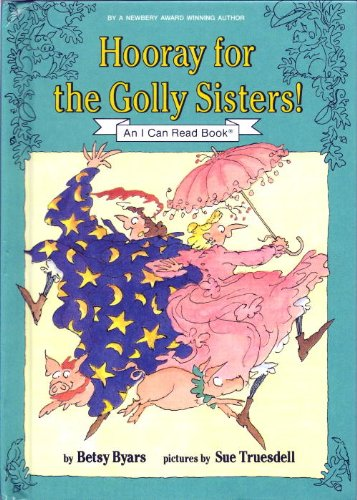 9780060208981: Hooray for the Golly Sisters! (An I Can Read Book)