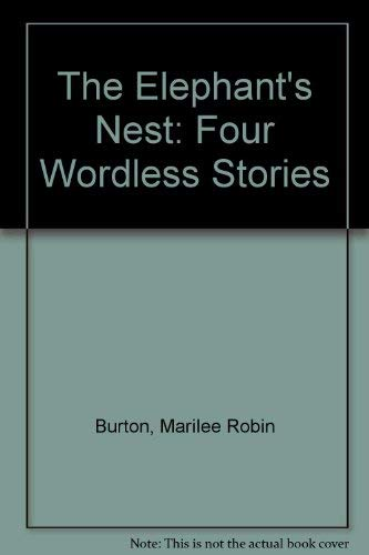 9780060209056: The Elephant's Nest: Four Wordless Stories