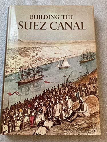 Building the Suez Canal (A Horizon Caravel: Burchell, S. C.