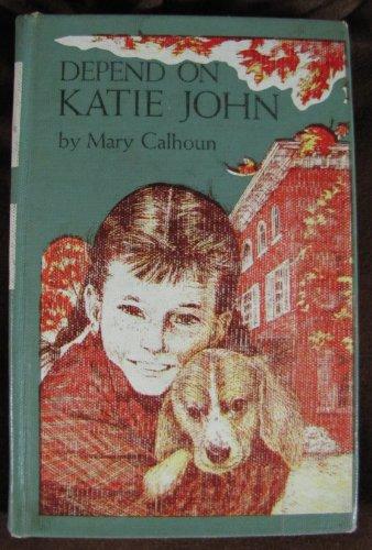 9780060209261: Depend on Katie John