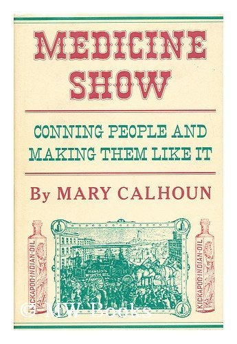 9780060209292: Medicine show: Conning people and making them like it