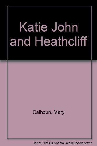 9780060209315: Katie John and Heathcliff