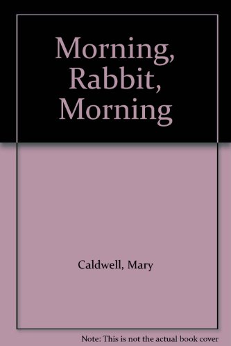 9780060209407: Morning, Rabbit, Morning
