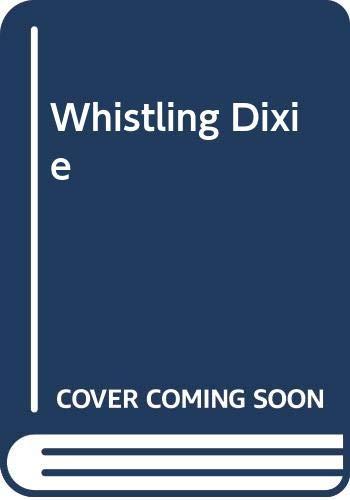 9780060210298: Whistling Dixie