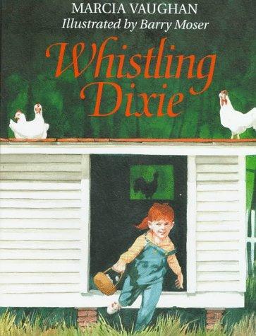 Whistling Dixie: Marcia Vaughan; Illustrator-Barry