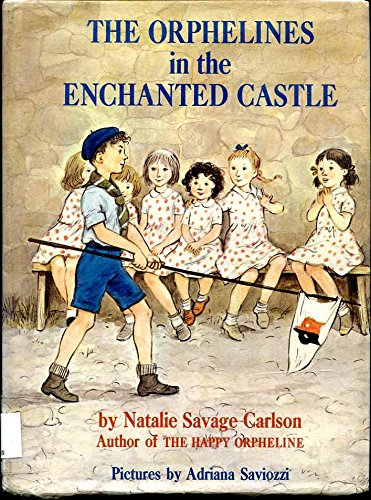 9780060210465: The Orphelines in the Enchanted Castle