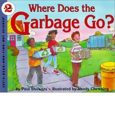 9780060210540: Where Does the Garbage Go (Let's-Read-and-Find-Out Science Books)