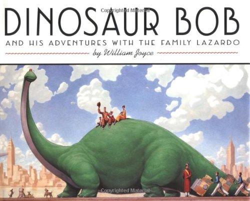 Dinosaur Bob and His Adventures with the Family Lazardo (Reading Rainbow Book): Joyce, William