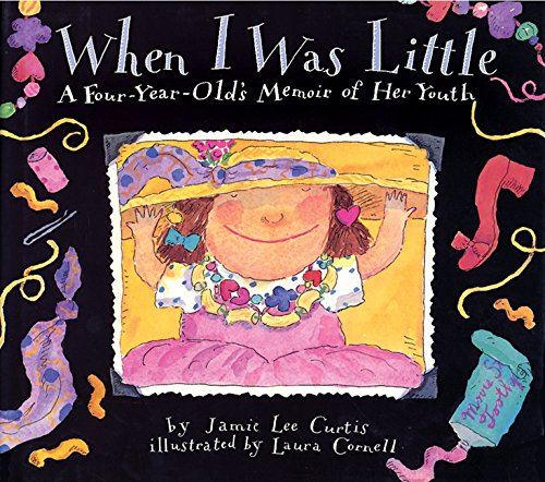 When I Was Little: A Four-Year-Old's Memoir: Curtis, Jamie Lee
